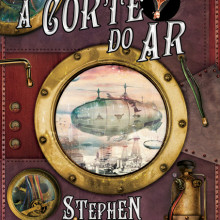 A Corte do Ar - Stephen Hunt