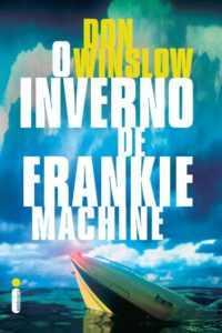 O Inverno de Frankie Machine - Don Winslow