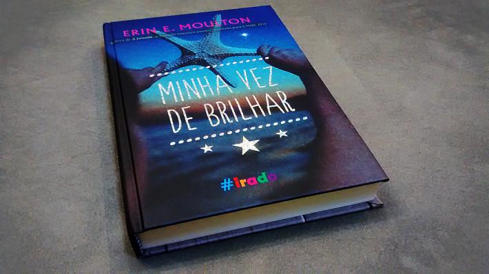 Minha Vez de Brilhar - Erin E. Moulton