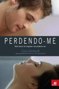 Perdendo-me - Cora Carmack