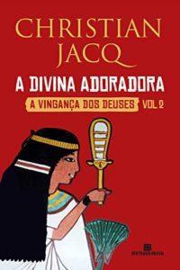 A Divina Adoradora - Christian Jacq