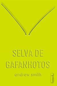 Selva de Gafanhotos - Andrew Smith
