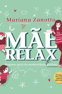 Mãe Relax - Mariana Zanotta