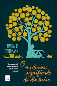 O MIsterioso Significado do Dinheiro - Nathalie Trutmann
