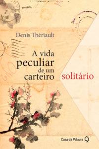 A Peculiar de um carteiro solitário - Denis Thériault