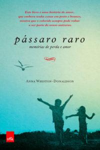 Pássaro Raro - Anna Whiston-Donaldson