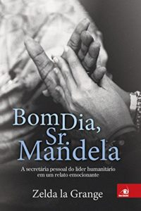 Bom dia, Sr. Mandela - Zelda la Grange
